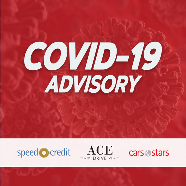 COVID-19 Advisory from Speed Credit, Ace Drive, Cars & Stars